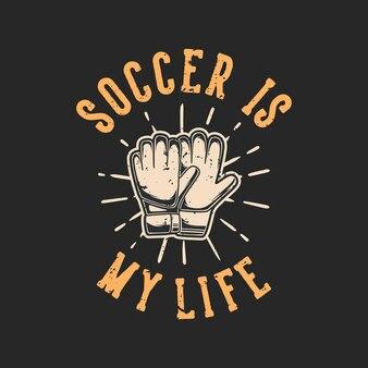 Tipografia slogan vintage futebol é minha vida