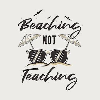 Tipografia slogan vintage praia não ensinando design de camisetas