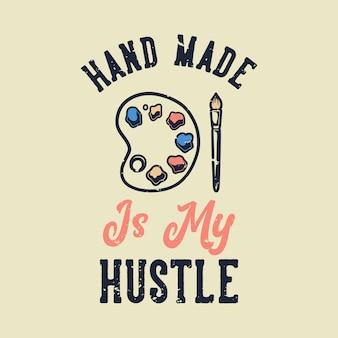 Tipografia vintage com slogan feita à mão é a minha agitação