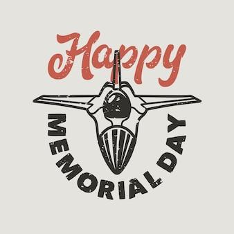 Tipografia vintage slogan feliz dia do memorial para o design da camiseta