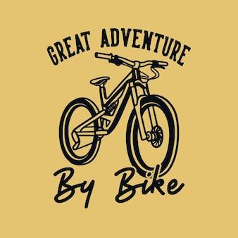 Tipografia vintage slogan grande aventura de bicicleta para design de camisetas