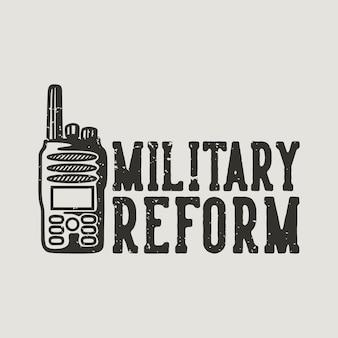 Tipografia vintage slogan reforma militar para design de camisetas