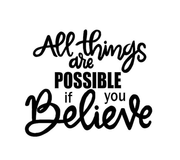 Todas as coisas são possíveis se você acreditar, letras à mão, citações motivacionais