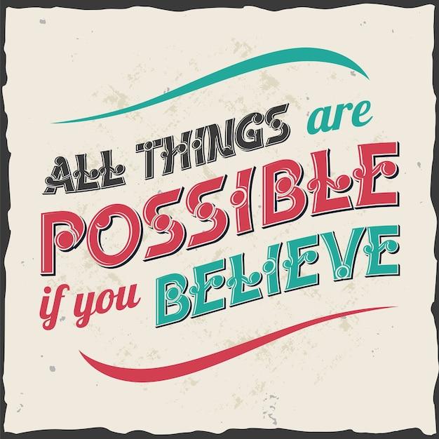 Todas as coisas são possíveis se você acreditar