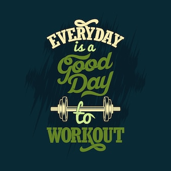 Todo dia é um bom dia para se exercitar. ou