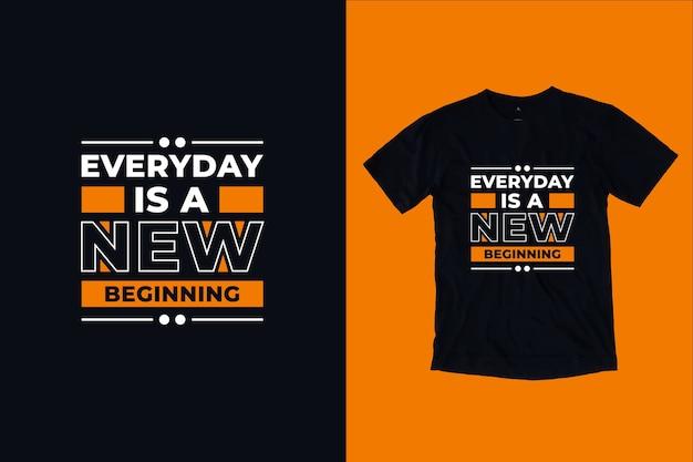 Todo dia é um novo começo cita o design da camiseta