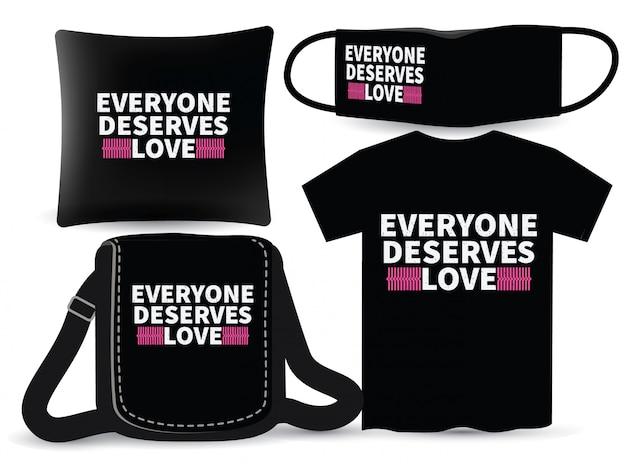 Todo mundo merece amor tipografia para camiseta e merchandising