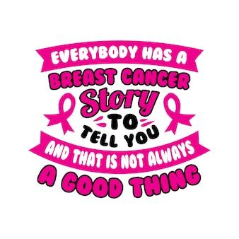 Todo mundo tem câncer de mama. citação de câncer