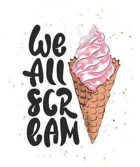 Todos nós gritamos com esboço de sorvete