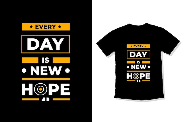 Todos os dias é nova esperança design de camiseta de citações modernas