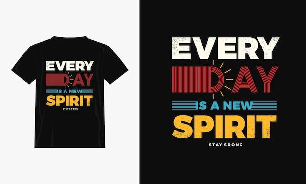 Todos os dias é um novo design de camiseta com citações coloridas do espírito