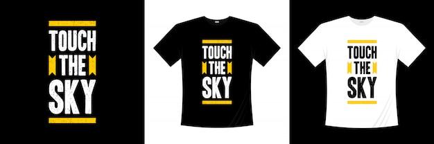 Toque no céu tipografia design de t-shirt