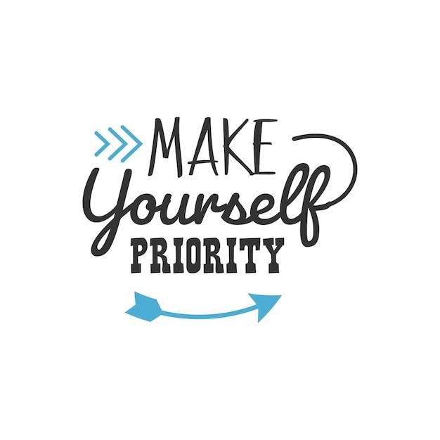 Torne-se prioridade, design de citações inspiradoras