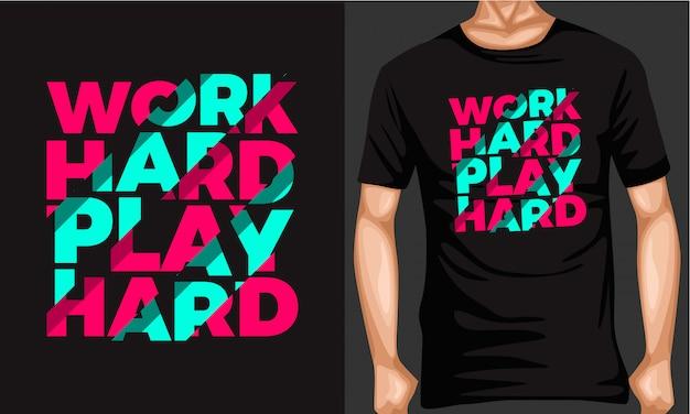 Trabalhar duro jogar duro letras tipografia