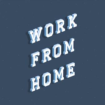 Trabalhar em casa texto com efeito 3d isométrico