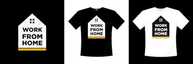 Trabalhar em casa tipografia camiseta design