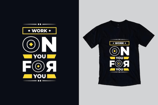 Trabalhar em você para você design de camiseta de citações motivacionais geométricas modernas