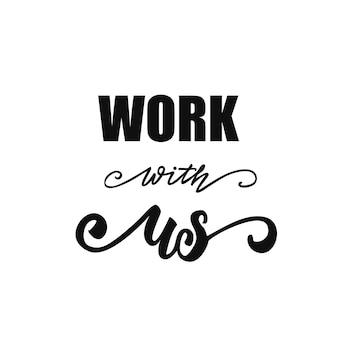 Trabalhe conosco com letras