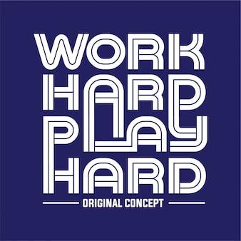 Trabalhe duro, divirta-se - tipografia