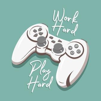 Trabalhe duro jogue duro