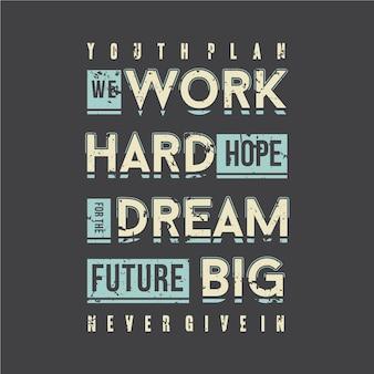 Trabalhe duro sonhe grande slogan tipografia gráfica design