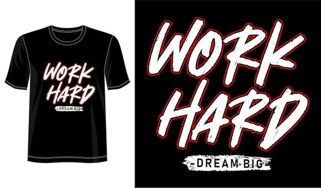 Trabalhe duro sonhe grande