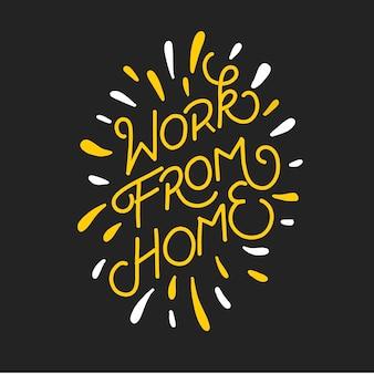 Trabalho a partir de casa. letras desenhadas à mão para campanha de pandemia. cite as letras de tipografia para design de t-shirt.
