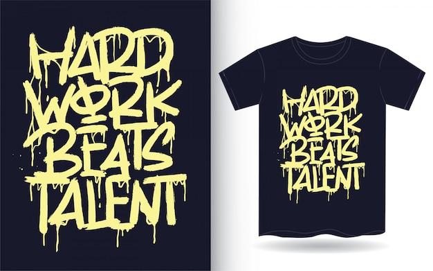 Trabalho duro bate talento mão letras arte para camiseta