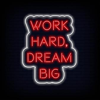 Trabalho duro dream big neon text