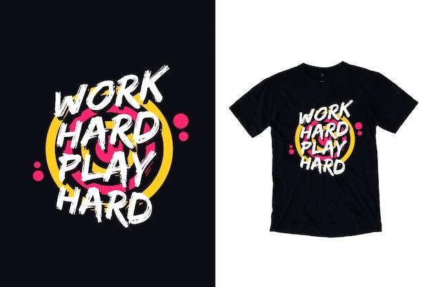 Trabalho duro jogo difícil citações inspiradas design de camisa de t