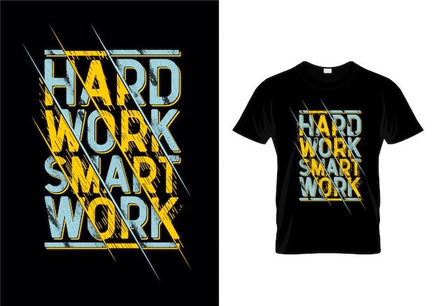 Trabalho duro smart work tipografia t shirt design vector