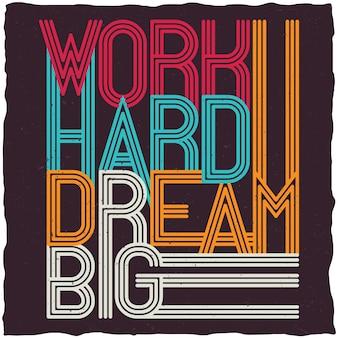 Trabalho duro, sonhar grande pôster motivacional