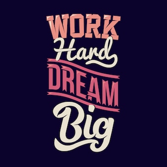 Trabalho duro sonho grande, motivação provérbios e citações