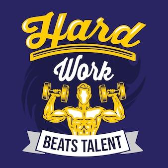 Trabalho duro supera talento. provérbios e citações do gym