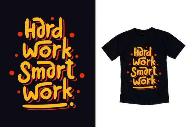 Trabalho duro tipografia trabalho inteligente camiseta design