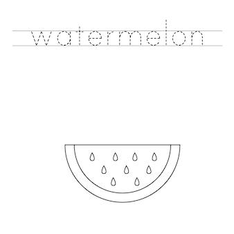 Trace as letras e pinte a linda melancia. prática de caligrafia para crianças.