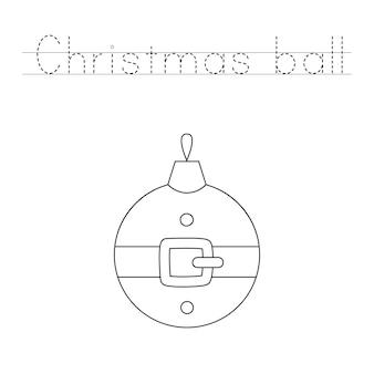 Trace e pinte a bola de natal. jogo educativo para crianças. prática de escrita e coloração.