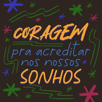 Tradução de pôsteres dos sonhos em português brasileiro coragem para acreditar em nossos sonhos