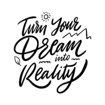 Transforme seu sonho em realidade letras de citação de inspiração. tipografia motivacional. isolado no fundo branco