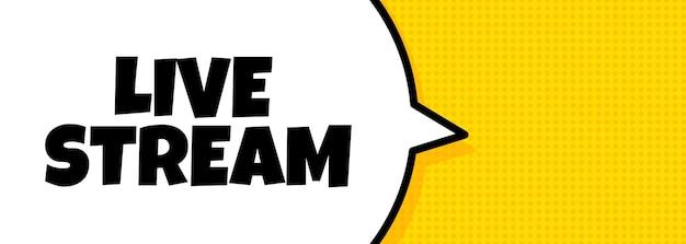 Transmissão ao vivo. banner de bolha do discurso com texto de stream ao vivo. alto-falante. para negócios, marketing e publicidade. vetor em fundo isolado. eps 10.