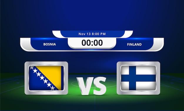 Transmissão do placar da partida de futebol da copa do mundo da fifa de 2022 bósnia x finlândia