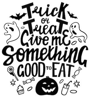 Travessuras ou gostosuras, dê-me algo bom para comer