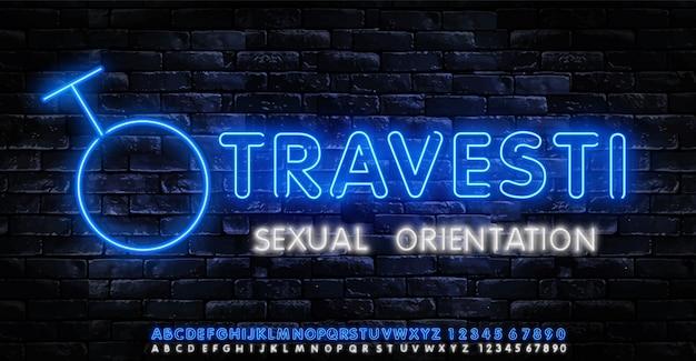 Travesti texto de néon. orientação sexual conceito coleção luz sinais.
