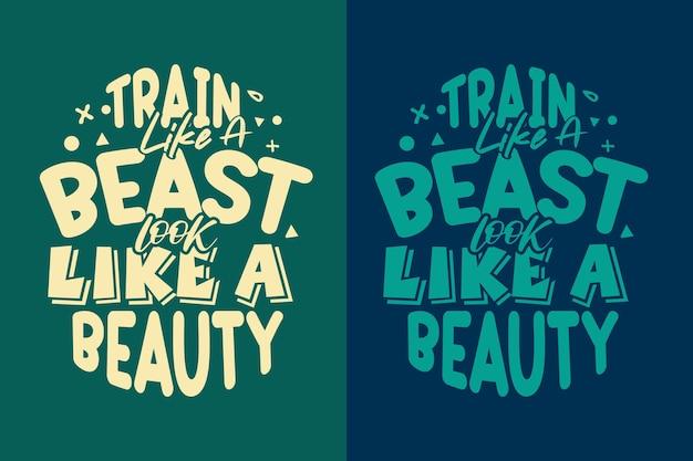 Treine como um animal parecido com a tipografia de beleza, letras e citações de ginástica motivacionais para camiseta e caneca
