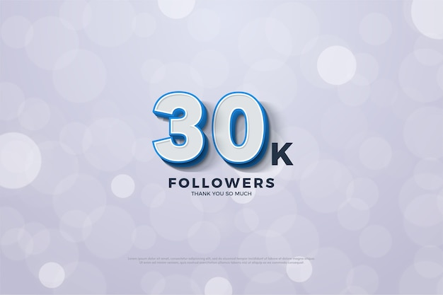 Trinta mil seguidores com um número listrado azul