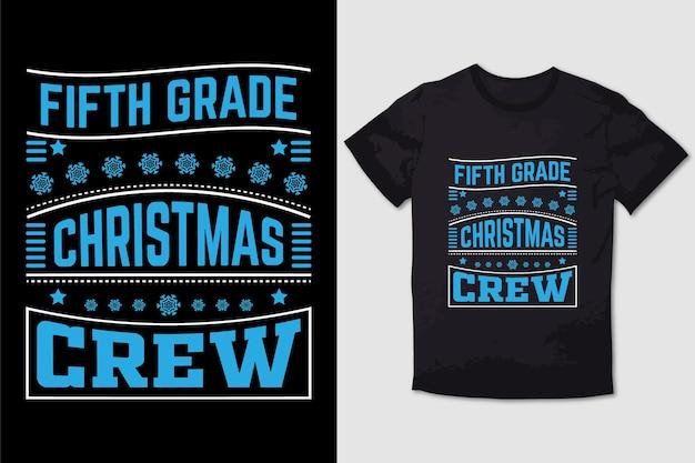 Tripulação de natal de quinta grau de design de tshirt de natal