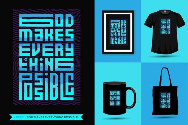 Tshirt da inspiração das citações o deus torna tudo possível para impressão. produtos de modelo de design vertical de letras de tipografia moderna