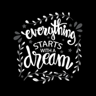 Tudo começa com um sonho, citação motivacional. Vetor Premium
