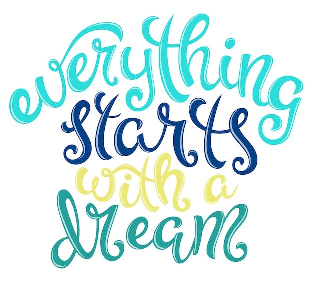 Tudo começa com um sonho