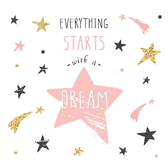 Tudo começa com um sonho.